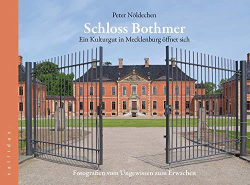 Schloss Bothmer - Ein Kulturgut in Mecklenburg öffnet sich: Fotografien vom Ungewissen zum Erwachen