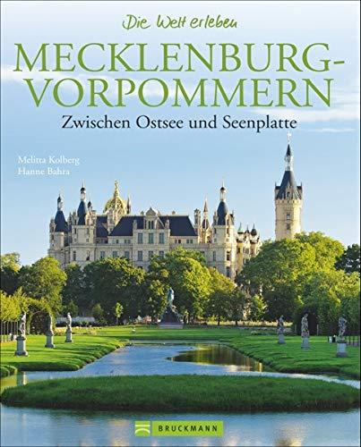 Mecklenburg-Vorpommern Bildband: Zwischen Ostsee und Seenplatte.